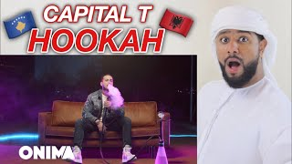 ARAB REACTION TO ALBANIAN MUSIC BY Capital T   Hookah **MUST WATCH**