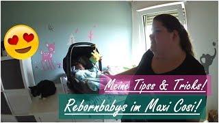 MEINE TIPPS & TRICKS!!    Rebornbaby im Maxi Cosi!    Reborn Baby Deutsch    Little Reborn Nursery