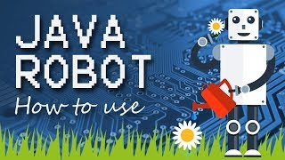 How to use the Java Robot Class