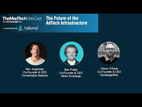 The MadTech Webcast: The Future of the Ad Tech Infrastructure