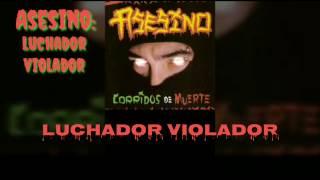 Asesino - Luchador Violador (Lyrics) (HD)