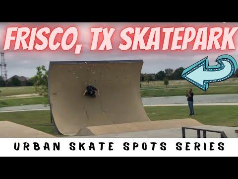 Frisco Skatepark - Dallas Skate Spots - Episode 73