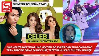 """Hàng loạt nghệ sĩ bị phản đối vì quảng cáo lộ liễu """"tiền ảo""""; Trần Đức Bo mơ ước trở thành ca sĩ?"""