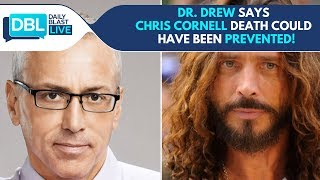 Dr. Drew discusses Chris Cornell's tragic passing  |  Daily Blast LIVE