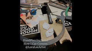 Cutting Corners - Hand Piercing Metal Jewelry With LoraLeeArtist