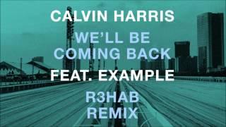 Calvin Harris feat. Example - We'll Be Coming Back (R3hab EDC Vegas Remix)