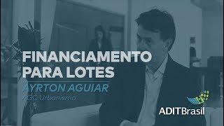 Financiamento para lotes - Ayrton Aguiar (AGC Urbanismo)