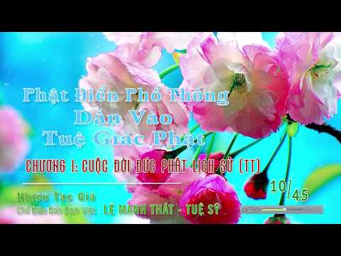 10. Chương 1: Cuộc Đời Đức Phật Lịch Sử - Phần 3/5