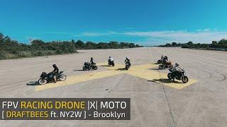FPV Racing Drone |X| Moto - [ DraftBees ft. NY2W ]