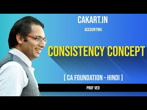 Consistency concept - CA, CMA Foundation Accounts by Prof Ved
