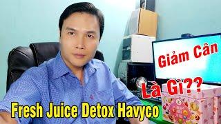 Giảm Cân Fresh Juice Detox HaVyCO