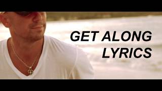 Kenny Chesney   Get Along (Lyrics)