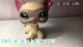 LPS~Little Do You Know MV