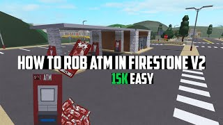 How to ROB ATM in Firestone V2 | ROBLOX