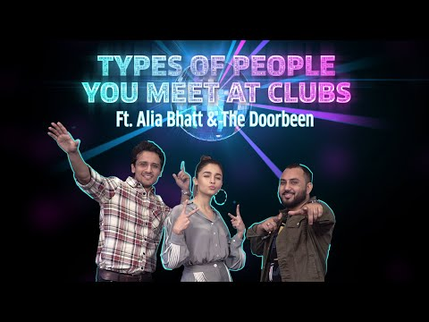 Types Of People You Meet At Clubs Ft. Alia Bhatt & The Doorbeen   Prada   MissMalini