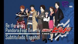 仮面ライダービルド  Be the One  PANDORA  feat Beverly  Kamen Rider Build The Animation Sub Español