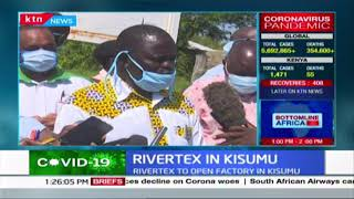 Rivertex in Kisumu: Rivertex to open factory in Kisumu, set to revive the cotton industry
