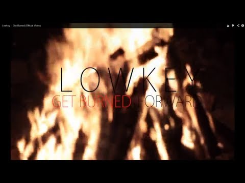 Lowkey -  Get Burned (Official Video)