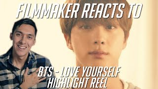 Filmmaker Reacts to BTS - LOVE YOURSELF Highlight Reel