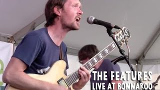 "The Features - ""That's the Way It's Meant to Be"" at Bonnaroo 2009"