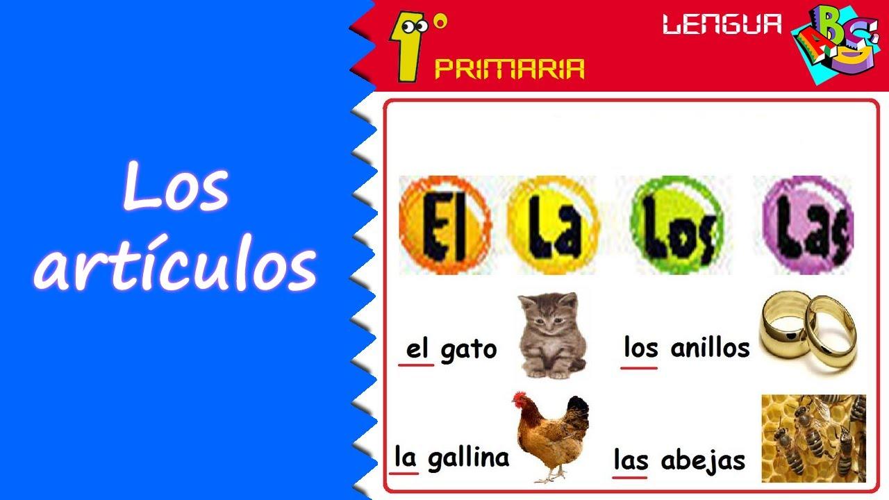 Lengua Castellana. 1º Primaria. Tema 3: Los artículos (el, la, los, las)
