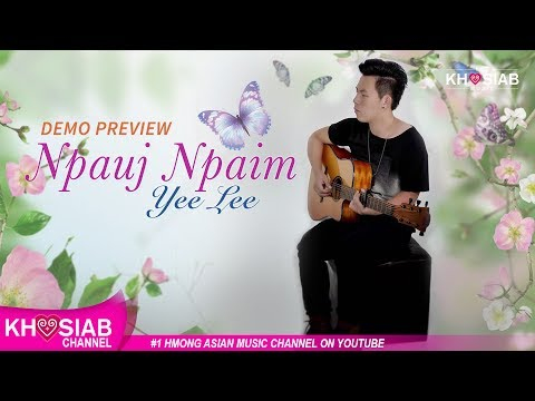 Yee Lee (Mr.FBI) - Npauj Npaim (Song Preview + Lyric)