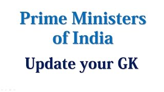 Prime Ministers of India - Update your General Knowledge