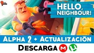 Descargar Hello Neighbor ALPHA2 + Actualización | MEGA/Torrent | Peroca20cst