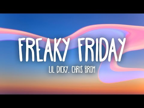 Lil Dicky - Freaky Friday (Lyrics) ft. Chris Brown