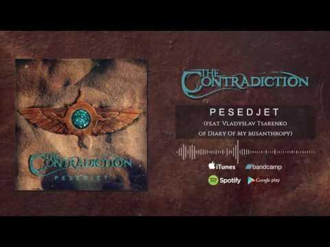 The Contradiction - The Contradiction - PESEDJET feat. Vladyslav Tsarenko of Diary O