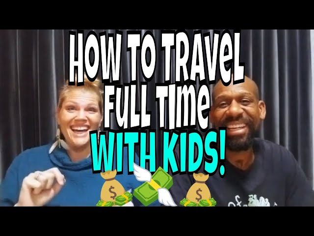 How we afford full time family travel in 2019!