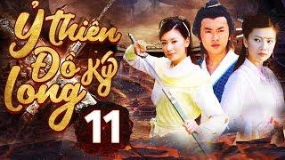 Phim Hay 2019 | Ỷ Thiên Đồ Long Ký  – Tập 11 | PhimTV