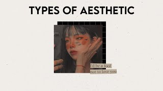 15 TYPES OF AESTHETIC | find your aesthetics (part 1)