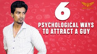 6 Psychological Ways To Attract a Guy || Make Him Want You || AlphaTamizhan