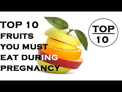 Video Top 10 fruits you must eat during pregnancy