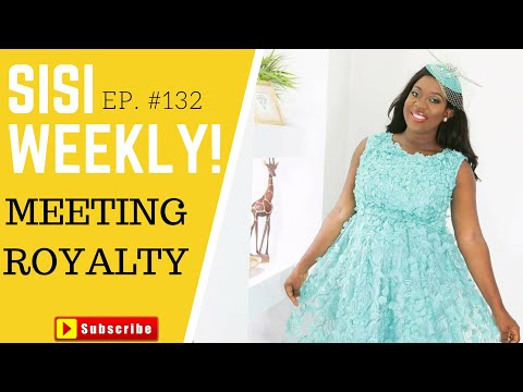 MEETING ROYALTY + CELEBRITY WEDDING | SISI WEEKLY EP #132