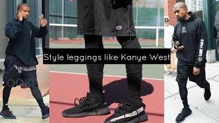 How To Style Leggings Like Kanye West