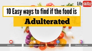 10 Easy ways to find if the food is adulterated