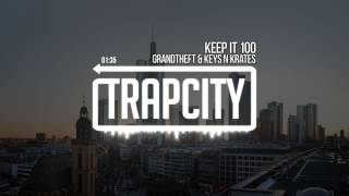 Grandtheft & Keys N Krates - Keep It 100