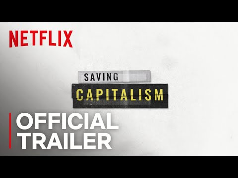 Saving Capitalism Saving Capitalism (Trailer)