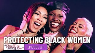 See, The Thing Is - Protecting Black Women