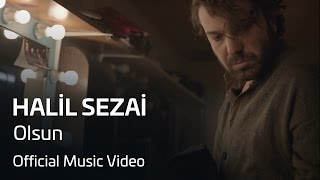 Halil Sezai - Olsun (Official Video)