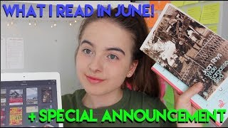What I Read This Month! | June Wrap Up + SPECIAL ANNOUNCEMENT!