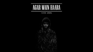 || VIVƎK || AGAR MAIN HAARA || OFFICIAL MUSIC VIDEO ||