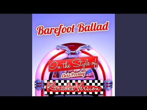 Barefoot Ballad (In the Style of Elvis Presley) (Karaoke Version)
