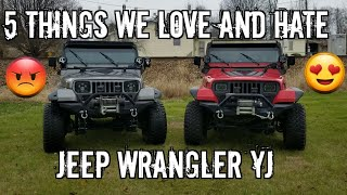 5 Things I LOVE and HATE about my Jeep Wrangler YJ