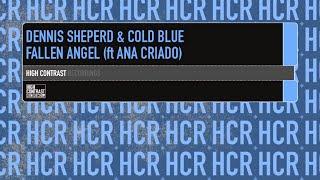 Dennis Sheperd & Cold Blue feat. Ana Criado - Fallen Angel (Dennis Sheperd Club Mix)