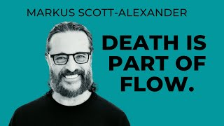 Death is part of flow.