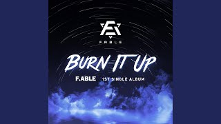 F.ABLE - Burn It Up