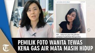 'Margaretha Nainggolan' Tewas Kena Gas Air Mata Polisi, Pemilik Foto: Saya Masih Hidup dan Sehat